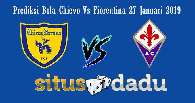 Prediksi Bola Chievo Vs Fiorentina 27 Januari 2019
