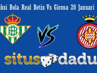 Prediksi Bola Real Betis Vs Girona 20 Januari 2019