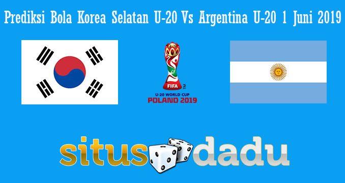 Prediksi Bola Korea Selatan U-20 Vs Argentina U-20 1 Juni 2019