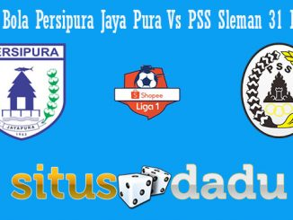 Prediksi Bola Persipura Jaya Pura Vs PSS Sleman 31 Mei 2019