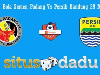 Prediksi Bola Semen Padang Vs Persib Bandung 29 Mei 2019