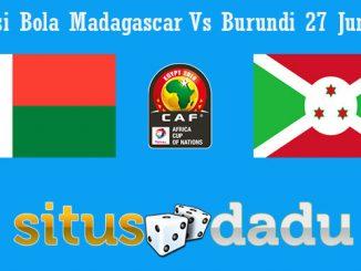 Prediksi Bola Madagascar Vs Burundi 27 Juni 2019