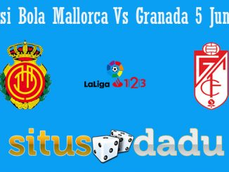 Prediksi Bola Mallorca Vs Granada 5 Juni 2019