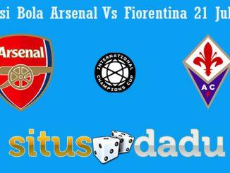 Prediksi Bola Arsenal Vs Fiorentina 21 Juli 2019