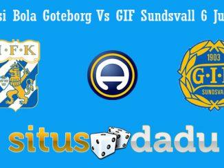 Prediksi Bola Goteborg Vs GIF Sundsvall 6 Juli 2019