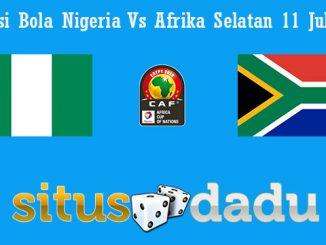 Prediksi Bola Nigeria Vs Afrika Selatan 11 Juli 2019
