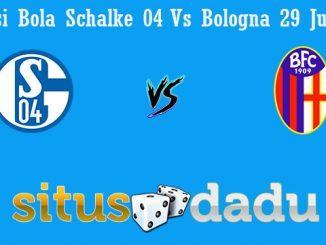 Prediksi Bola Schalke 04 Vs Bologna 29 Juli 2019