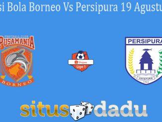 Prediksi Bola Borneo Vs Persipura 19 Agustus 2019