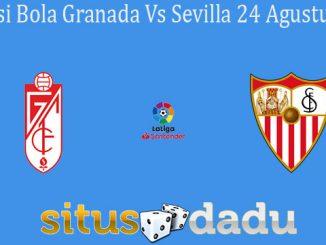 Prediksi Bola Granada Vs Sevilla 24 Agustus 2019