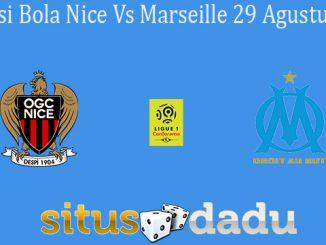 Prediksi Bola Nice Vs Marseille 29 Agustus 2019