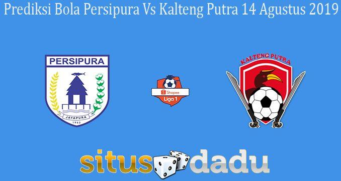 Prediksi Bola Persipura Vs Kalteng Putra 14 Agustus 2019