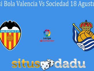 Prediksi Bola Valencia Vs Sociedad 18 Agustus 2019