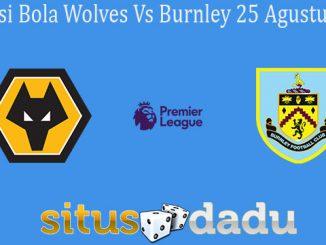 Prediksi Bola Wolves Vs Burnley 25 Agustus 2019