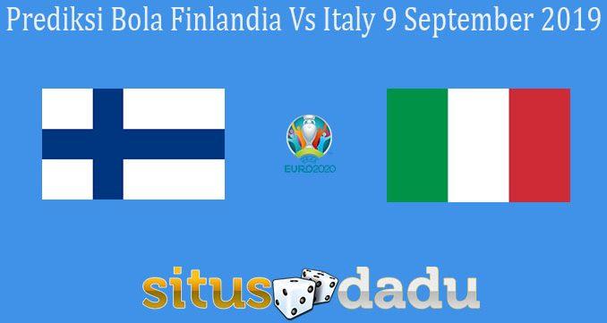 Prediksi Bola Finlandia Vs Italy 9 September 2019