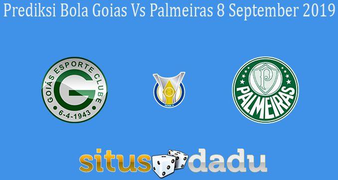 Prediksi Bola Goias Vs Palmeiras 8 September 2019