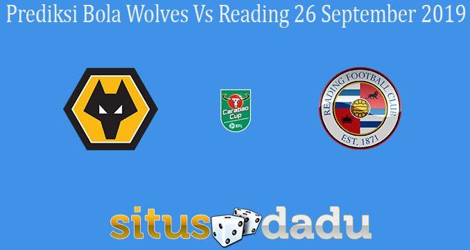 Prediksi Bola Wolves Vs Reading 26 September 2019