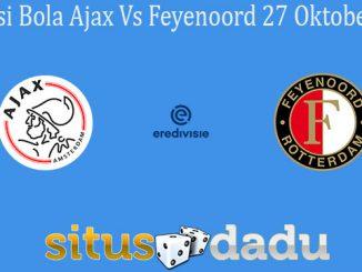 Prediksi Bola Ajax Vs Feyenoord 27 Oktober 2019