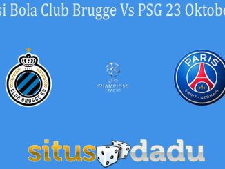 Prediksi Bola Club Brugge Vs PSG 23 Oktober 2019