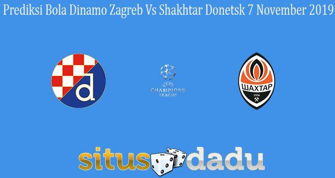 Prediksi Bola Dinamo Zagreb Vs Shakhtar Donetsk 7 November 2019