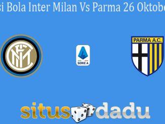 Prediksi Bola Inter Milan Vs Parma 26 Oktober 2019