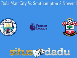 Prediksi Bola Man City Vs Southampton 2 November 2019