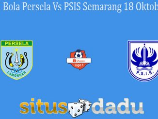 Prediksi Bola Persela Vs PSIS Semarang 18 Oktober 2019