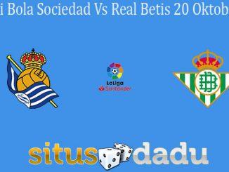 Prediksi Bola Sociedad Vs Real Betis 20 Oktober 2019