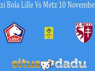 Prediksi Bola Lille Vs Metz 10 November 2019