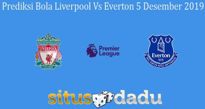 Prediksi Bola Liverpool Vs Everton 5 Desember 2019