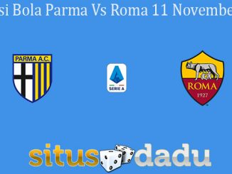 Prediksi Bola Parma Vs Roma 11 November 2019