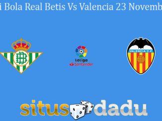 Prediksi Bola Real Betis Vs Valencia 23 November 2019