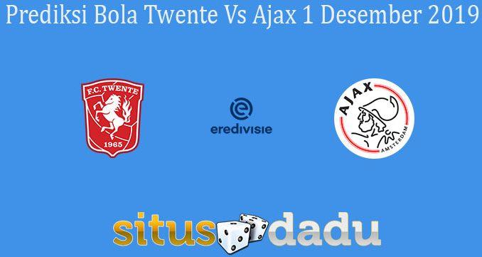 Prediksi Bola Twente Vs Ajax 1 Desember 2019