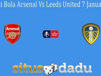 Prediksi Bola Arsenal Vs Leeds United 7 Januari 2020
