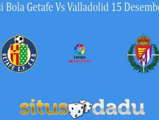 Prediksi Bola Getafe Vs Valladolid 15 Desember 2019