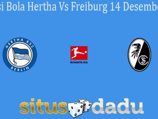 Prediksi Bola Hertha Vs Freiburg 14 Desember 2019
