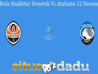 Prediksi Bola Shakhtar Donetsk Vs Atalanta 12 Desember 2019