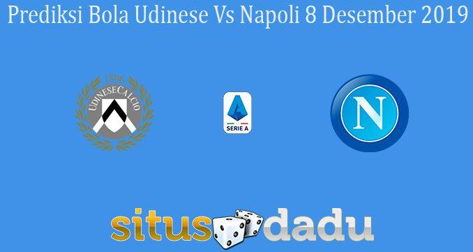 Prediksi Bola Udinese Vs Napoli 8 Desember 2019
