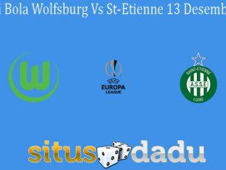 Prediksi Bola Wolfsburg Vs St-Etienne 13 Desember 2019