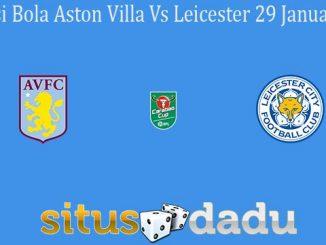 Prediksi Bola Aston Villa Vs Leicester 29 Januari 2020
