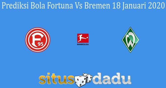 Prediksi Bola Fortuna Vs Bremen 18 Januari 2020