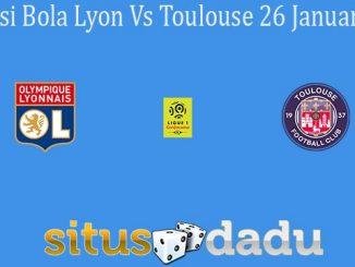 Prediksi Bola Lyon Vs Toulouse 26 Januari 2020