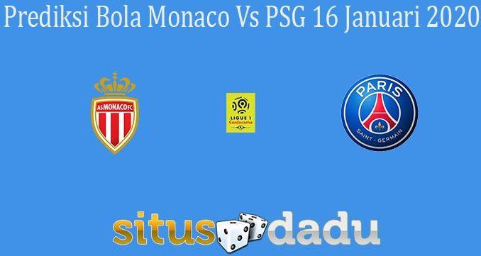 Prediksi Bola Monaco Vs PSG 16 Januari 2020