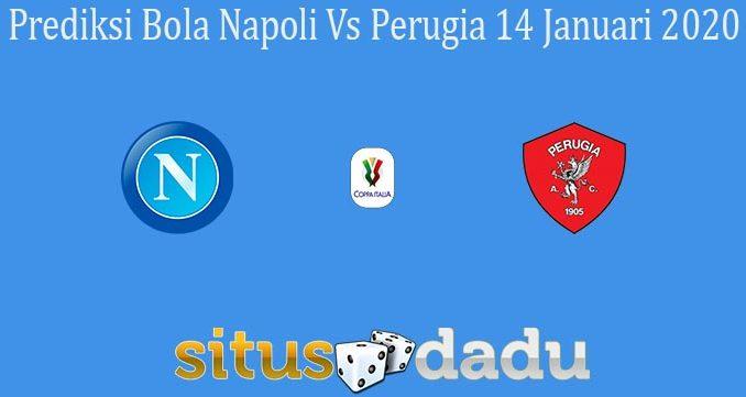 Prediksi Bola Napoli Vs Perugia 14 Januari 2020