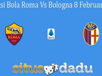 Prediksi Bola Roma Vs Bologna 8 Februari 2020