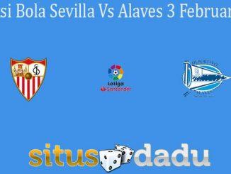 Prediksi Bola Sevilla Vs Alaves 3 Februari 2020