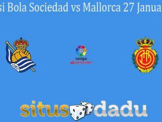 Prediksi Bola Sociedad vs Mallorca 27 Januari 2020