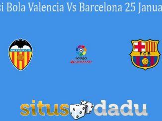 Prediksi Bola Valencia Vs Barcelona 25 Januari 2020