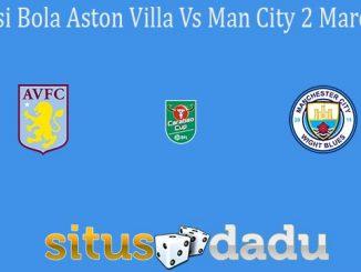 Prediksi Bola Aston Villa Vs Man City 2 Maret 2020