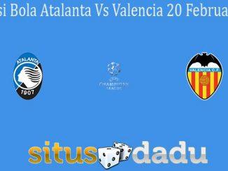 Prediksi Bola Atalanta Vs Valencia 20 Februari 2020