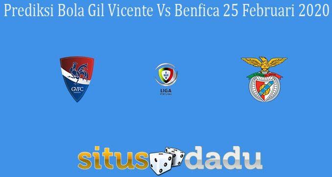 Prediksi Bola Gil Vicente Vs Benfica 25 Februari 2020